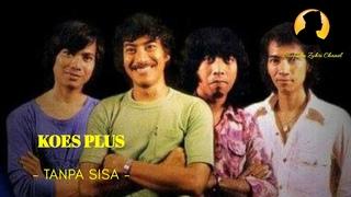 Koes Plus - Tanpa Sisa [Original Clip]