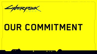Cyberpunk 2077 — Our Commitment to Quality