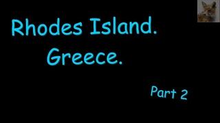 Rhodes Island. Greece. part 2  Остров Родос. Греция. часть 2