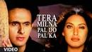 Tera Milna Pal Do Pal Ka Video Song Sonu Nigam Feat. Bipasha Basu Super Hit Hindi Album JAAN