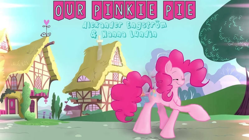 Our Pinkie Pie - Original MLP Song by Alexander Engström