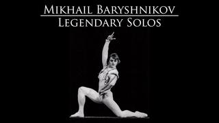 Legendary Mikhail Baryshnikov Solos: Don Quixote/Giselle