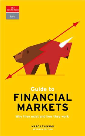 The Economist Guide To Financial Markets Why they exist and how they work Economist Guides  7th Edition