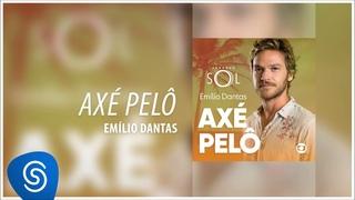 Emílio Dantas - Axé Pelô (Novela Segundo Sol) [Áudio Oficial]