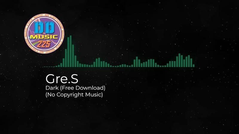 No Copyright Music Gre.S Dark Free Download