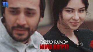 Farrux Raimov - Nima bo'pti | Фаррух Раимов - Нима бўпти