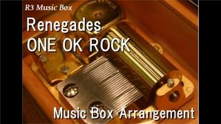 "Renegades/ONE OK ROCK [Music Box] (Film ""Rurouni Kenshin: The Final"" Theme Song)"