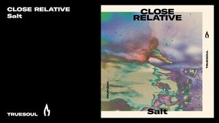 Close Relative - Swell | Truesoul