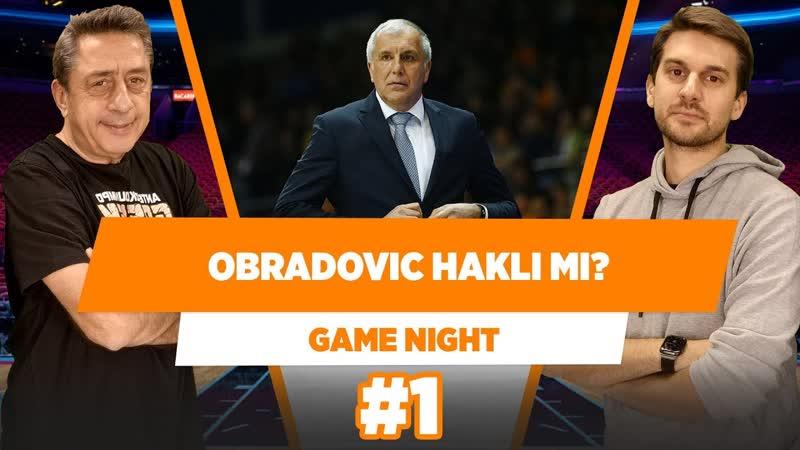 Obradovic NBA konusunda haklı mı- - Murat Murathanoğlu Sinan Aras - Game Night 1