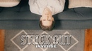 Stuck Out - Inverse (Official Music Video)