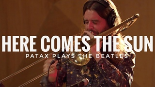 PATAX - HERE COMES THE SUN ( PATAX PLAYS THE BEATLES )