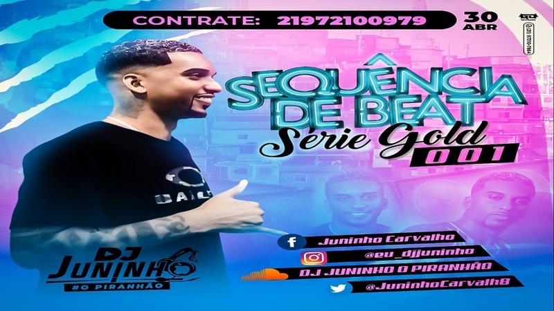 SEQUENCIA DE BEAT SERIE GOLD DJ JUNINHO O PIRANHÃO DELAS 2K21 130 BPM