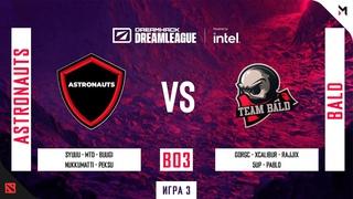 Astronauts vs Bald (Игра 3) BO3   DreamLeague Season 15 DPC   CQ