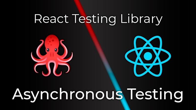 React Testing Library 7 Асинхронное тестирование Asynchronous Testing
