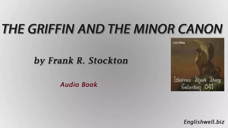 The Griffin and the Minor Canon by Frank R. Stockton