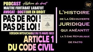 Article 1 Code Civil - L'histoire de la découverte de l'ARNAQUE JURIDIQUE par Me Fortabat Labatut