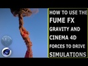 How to control fume fx simulations with gravity and cinema 4d forces