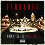 Fabolous feat. 2 Chainz - When I Feel Like It