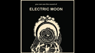 Electric Moon-You Can See The Sound Extended Version (Full Album)