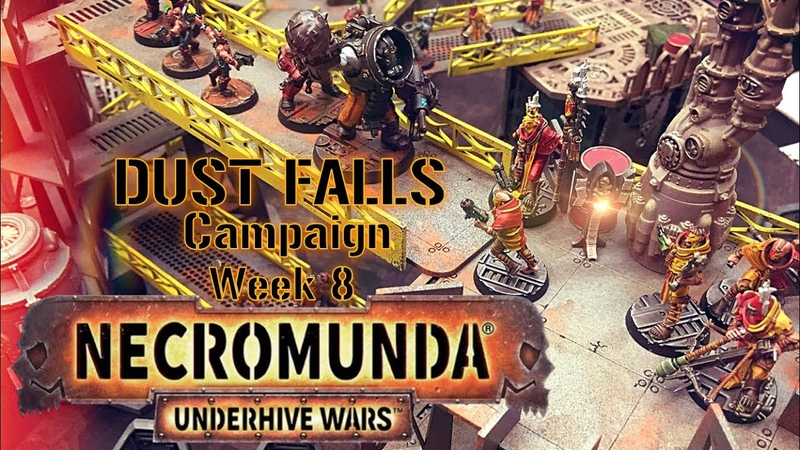 Necromunda Underhive The Dust Falls Campaign Week 8