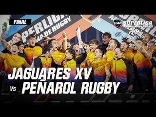SLAR 2021 - La Final - Highlights Jaguares XV vs Peñarol Rugby