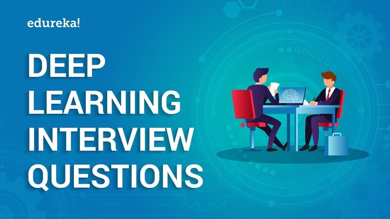 Deep Learning Interview Questions and Answers | AI Deep Learning Interview Questions | Edureka