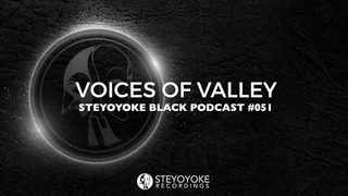 Voices Of Valley - Steyoyoke Black Podcast #051