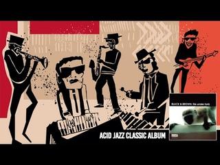 The Best of Acid Jazz - Black & Brown File Under Funk