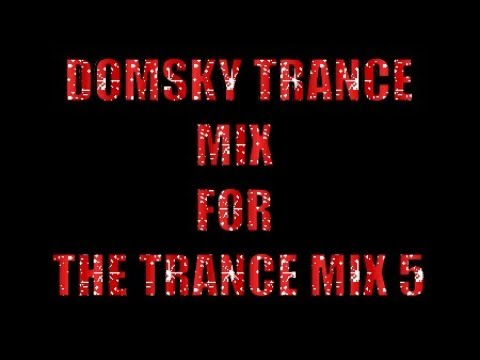 DOMSKY MIX FOR THE TRANCE MIX 5 uplifting epic trance vol 61 mixed by domsky