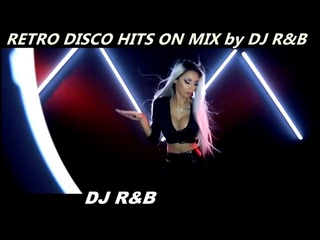 GREATEST RETRO DISCO POP HITS ON MIX by DJ R&B 2020/07