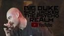 The Psycho Realm Big Duke Sick Jacken BReal Classic Video