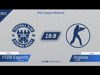 Fcdb (ex. goodjob) vs orgless @ esea advanced