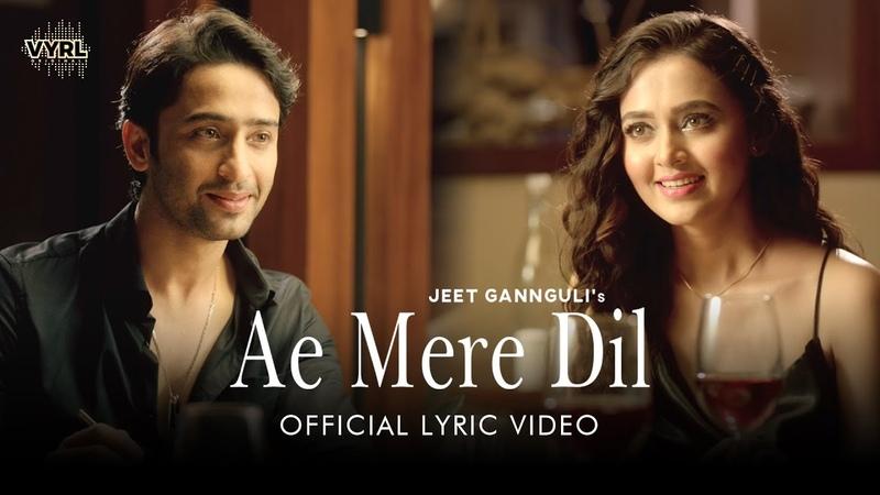 Ae Mere Dil Lyric Video Jeet Gannguli Abhay Jodhpurkar Shaheer Sheikh Tejasswi Prakash ManojM