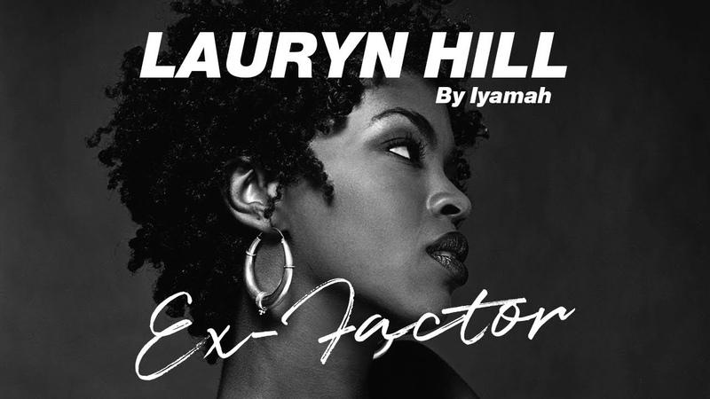 Lauryn Hill - Ex-Factor by Iyamah | COVERS