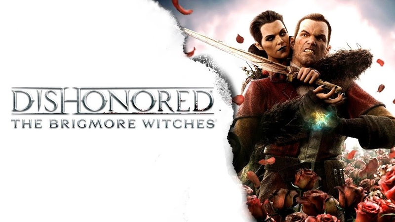 Dishonored The Brigmore Witches Часть 5 Финал Жанр RPG 2013