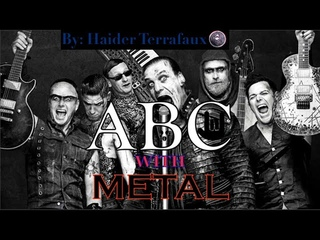 ABC with Metal By: Haider Terrafaux