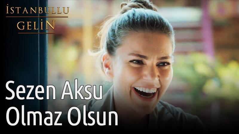 İstanbullu Gelin Sezen Aksu Olmaz Olsun