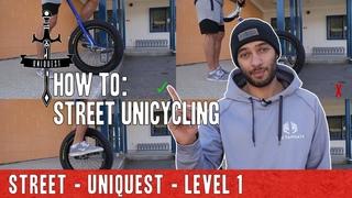 Street Unicycling - UNIQUEST - Level 1