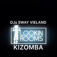 LOOKIN ROOMS •  Kizomba •