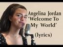 Angelina Jordan 'Welcome To My World' (Elvis cover/lyrics) R C Alas