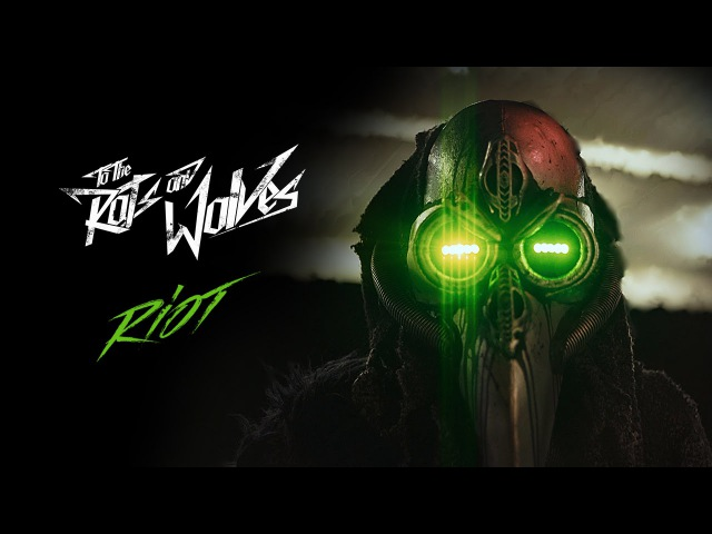 To the Rats and Wolves - Riot (Official Music-Video)