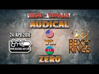 Audical VS Zer0 | BBXKINGS | Semi Finals ( 2016-04-24)