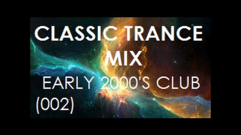 Classic Trance Mix Early 2000's Club Hits 002