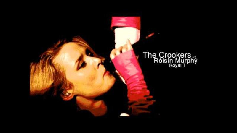Crookers ft Roisin Murphy Royal T