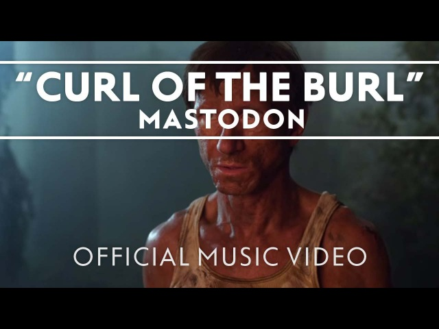 Mastodon - Curl Of The Burl