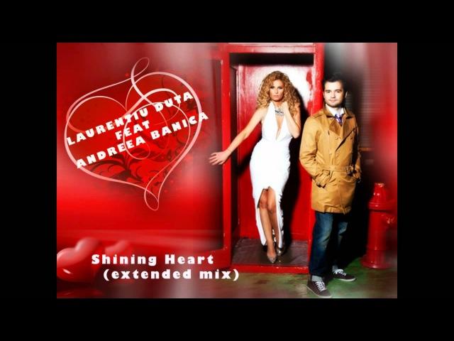 Laurentiu Duta feat Andreea Banica Shining Heart Extended Version