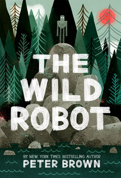 The Wild Robot - Peter Brown