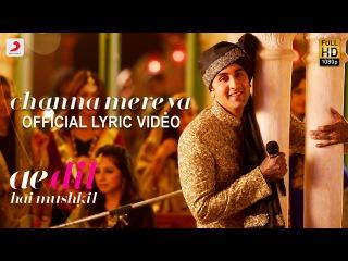 Channa Mereya - Official Lyric Video   Karan Johar   Ranbir, Anushka, Aishwarya   Pritam   Arijit