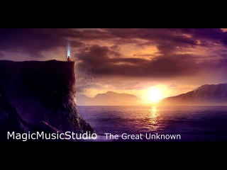 Magic Music Studio  - The Great Unknown (Epic Uplifting Orchestral)