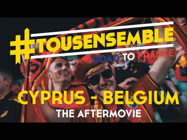 TousEnsemble : Cyprus - Belgium, the aftermovie